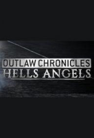 Вне закона. Ангелы ада (2015) / Outlaw Chronicles: Hells Angels